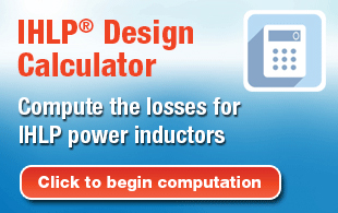 IHLP® Design Calculator, Compute the losses for IHLP power inductors